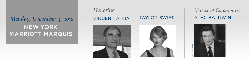 Honoring Vincent Mai, Taylor Swift; Master of Ceremonies Alec Baldwin